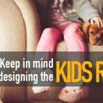 Things to Keep in Mind While Designing Kids Room